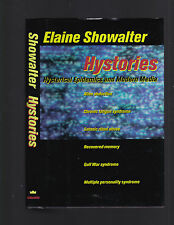 Hystories: Hysterical Epidemics & Modern Media, Elaine Showalter  1st w/DJ 1997