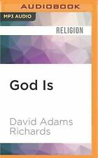 God Is : My Search for Faith in a Secular World by David Adams Richards...