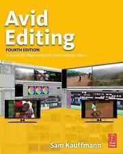 Edición De Avid: una guía para usuarios principiantes e intermedios por Sam Kauffmann..