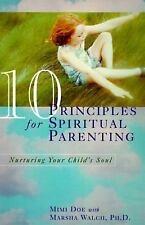 G, 10 Principles for Spiritual Parenting: Nurturing Your Child's Soul, Marsha F.