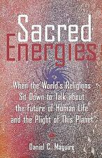 Sacred Energies : When the World's Religions Sit down to Talk about the...