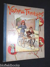 Youthful Travellers - c1894 Victorian Children's Illustrated Book, World Travel