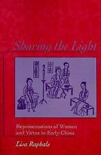 Sharing the Light: Representations of Women and Virtue in Early China (S U N Y S