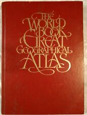 """The World Book Great Geographical Atlas"" by World Book Inc. First Edition 1982"