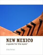 New Mexico: A Guide for the Eyes (Guides for the Eyes) by Parhad, Elisa