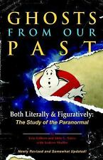 Ghosts from Our Past : Both Literally and Figuratively: Paranormal FREE SHIPPING