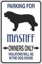 """Metal Sign Parking For Mastiff Owners Only 8"""" x 12"""" Aluminum S323"""