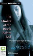 100 Strokes of the Brush Before Bed by Melissa P. (2012, CD, Unabridged)