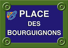PLAQUE RUE Collection FRANCE BOURGOGNE BOURGUIGNON Personnalisable ALU 20x30cm