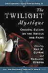 NEW - The Twilight Mystique: Critical Essays on the Novels and Films