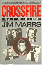 CROSSFIRE - THE PLOT THAT KILLED KENNEDY Jim Marrs - JOHN KENNEDY ASSASSINATION