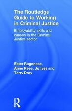 The Routledge Guide to Working in Criminal Justice : Employability Skills and...