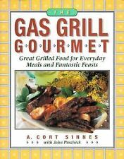 The Gas Grill Gourmet : Great Grilled Food for Everyday Meals and Fantastic Fea