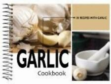 Garlic Cookbook, 101 Recipes