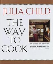 The Way to Cook by Julia Child (1989, Hardcover w/dj)