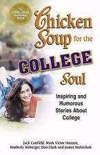 Chicken Soup for the College Soul: Inspiring and Humorous Stories About College,