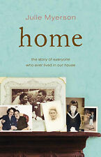 Home: The Story of Everyone Who Ever Lived in Our House, Julie Myerson