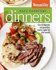 Woman's Day Easy Everyday Dinners: Go-to family recipes for each night of the...