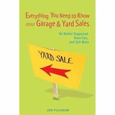Everything You Need to Know about Garage & Yard Sales: Be Better Organized, Have