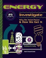 ENERGY: 25 Projects Investigate Why We Need Power & How We Get It (Bui-ExLibrary