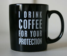 I DRINK COFFEE FOR YOUR PROTECTION Coffee Mug Pottery by Kathy Phillips NEW