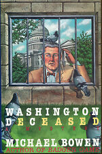 Washington Deceased by Michael Bowen-1st Ed./DJ-Publisher Review Copy-1990