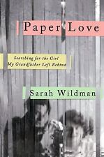 Paper Love: Searching for the Girl My Grandfather Left Behind Wildman, Sarah Ha