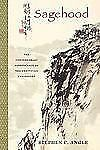 Sagehood : The Contemporary Significance of Neo-Confucian Philosophy by...
