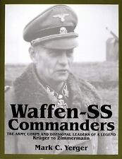Waffen-SS Commanders: The Army, Corps and Divisional Leaders of a Legend: Krüger