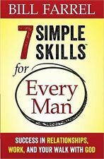 7 Simple Skills Every Man Needs for Life : Success in Relationships, Work,...