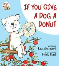 If You Give...: If You Give a Dog a Donut by Laura Joffe Numeroff (2011,...