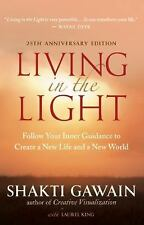 Living in the Light: Follow Your Inner Guidance to Create a New Life and a New