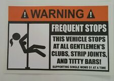 Warning This vehicle makes frequent stops funny Sticker Decal