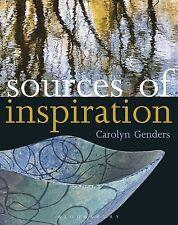 Sources of Inspiration: For Ceramics and the Applied Arts by Carolyn Genders...