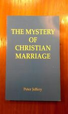 The Mystery of Christian Marriage Peter Jeffery Catholicism Paulist Press