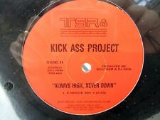 LP 12 Single - TSR-869 - KICK ASS PROJECT Always High Never Down 3 mixes 1991