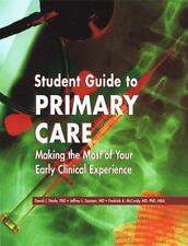 Student Guide to Primary Care: Making the Most of Your Early Clinical -ExLibrary