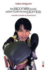 LES JAPONAIS AUSSI PETENT PARFOIS LES PLOMBS    KEIKO ICHIGUCHI   2008