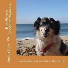 Best Friends : Homenagem Aos Animais Nossos Amigos by Ana da SIlva (2014,...