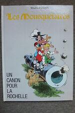 BD les mousquetaires un canon pour la rochelle EO 1986 TBE mazel récréabull