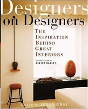 Designers on Designers : The Inspiration Behind Great Interiors