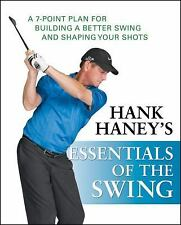 Hank Haney's Essentials of the Swing: A 7-Point Plan for Building a Better Swing