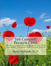 The Chronic Fatigue Cure : The Most Comprehensive Book on the Many Causes and...