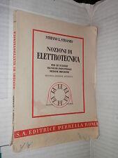 NOZIONI DI ELETTROTECNICA Sezione meccanici Stefano L Straneo Perrella 1948 di