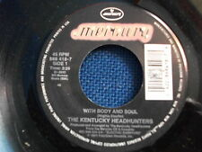 Country Rock 45 - KENTUCKY HEADHUNTERS - With Body & Soul   USA  Mercury