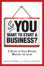 So, You Want to Start a Business?: 8 Steps to Take Before Making the L-ExLibrary