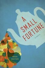 A Small Fortune by Rosie Dastgir (2012, Hardcover)