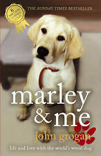 Marley and Me: Life and Love with the World's Worst Dog by John Grogan...
