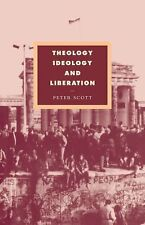 Theology, Ideology and Liberation 6 by Peter Scott (2008, Paperback)