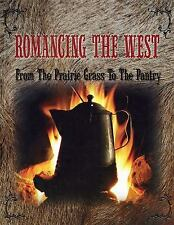 Romancing the West: From the Prairie Grass to the Pantry by , Good Book